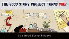 The Good Story Project turnsone!